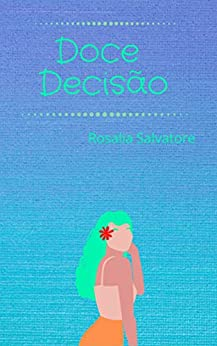 Doce Decisão (Portuguese Edition) by [Rosalia Salvatore]