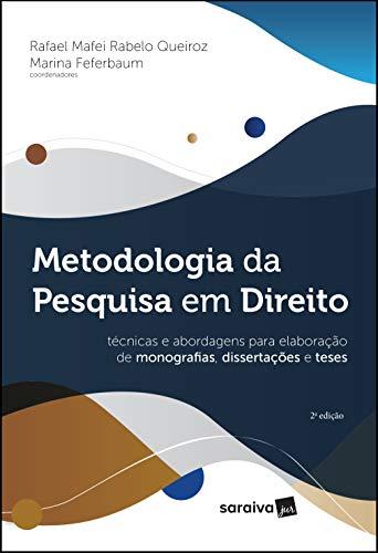 Metodologia Da Pesquisa Em Direito - Técnicas E Abordagens Para Elaboração De Monografias, Dissertações E Teses