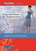 Jungs sind keine Regenschirme: Deutsch als Fremdsprache / Leseheft mit Audios online