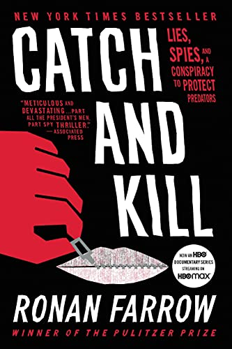 Catch and Kill: Lies, Spies, and a Conspiracy to Protect Predators (English Edition)