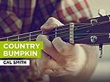 Country Bumpkin al estilo de Cal Smith
