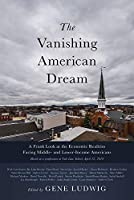 The Vanishing American Dream: A Frank Look at the Economic Realities Facing Middle- and Lower-Income Americans