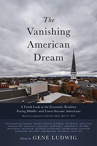 Compare Textbook Prices for The Vanishing American Dream: A Frank Look at the Economic Realities Facing Middle- and Lower-Income Americans  ISBN 9781633310445 by Ludwig, Gene
