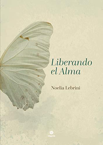 Liberando el Alma de Noelia Lebrini