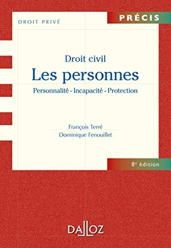 Droit civil. Les personnes - 8e ed.: Personnalité - Incapacité - Protection