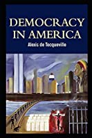 democracy in america alexis de tocqueville illustrated edition