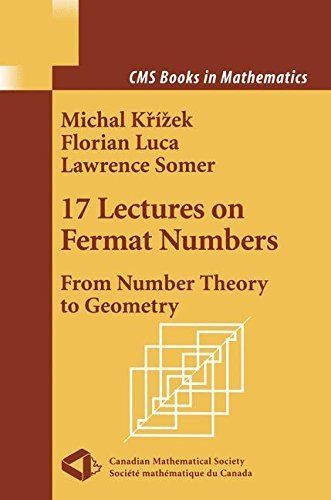 17 Lectures on Fermat Numbers: From Number Theory to Geometry (CMS Books in Mathematics) (English Edition)