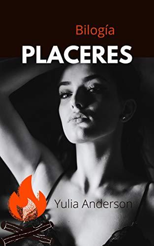 PLACERES: Romántica y erótica (bilogía). Excitantes historias eróticas de mujeres modernas