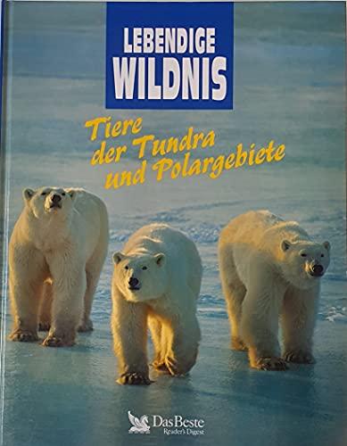 Lebendige Wildnis. Tiere der Tundra und Polargebiete