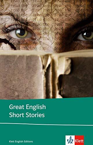Great English Short Stories: Englische Lektüre für die Oberstufe. Originaltext mit Annotationen (Klett English Editions)