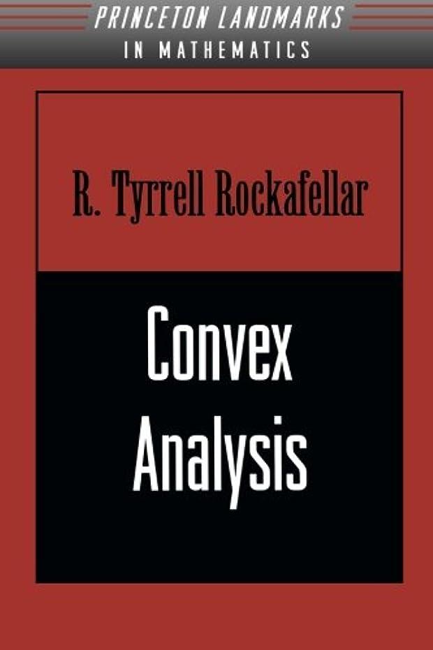 ターゲット技術的な発揮するConvex Analysis (Princeton Landmarks in Mathematics and Physics)