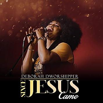 Since Jesus Came (Live)