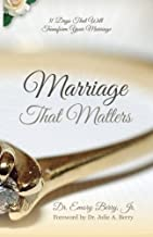 Marriage that Matters: 31 Days that Will Transform Your Relationship