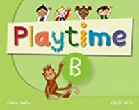 Playtime: B: Class Book: Stories, DVD and play- start to learn real-life English the Playtime way!