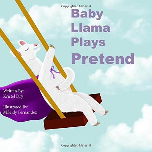 Baby Llama Plays Pretend (Baby Llamas Adventures)