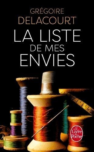 La liste de mes envies (Litterature & Documents) by Gregoire Delacourt(2013-05-29)