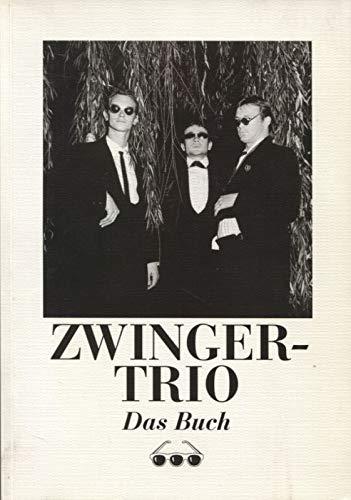 Zwinger-Trio . Das Buch