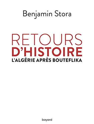 Retours d\'histoire. L\'Algérie après Bouteflika
