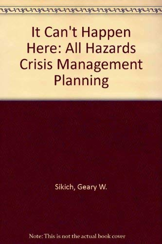 It Can't Happen Here: All Hazards Crisis Management Planning