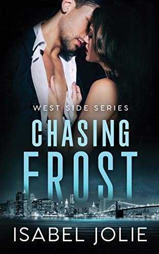 Chasing Frost: An Enemies to Lovers FBI Romance (West Side Series)