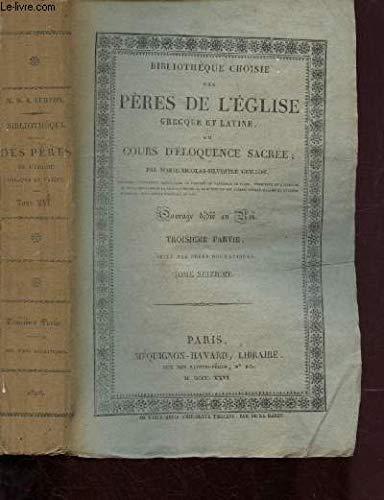 BIBLIOTHEQUE CHOISES DES PERES DE L'EGLISE GRECQUE ET LATINE OU COURS D'ELOQUENCE SACREE - TOME DOUZIEME