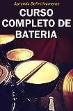 Curso Completo de Bateria: Aprenda Definitivamente partindo do zero! (Música Livro 2) (Portuguese Edition)