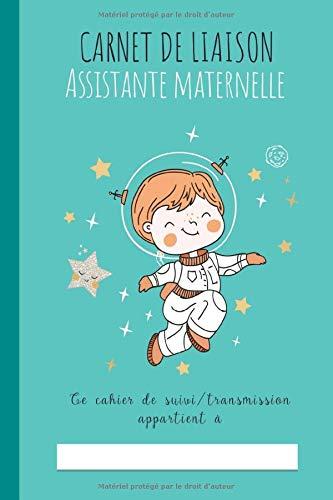 Carnet de Liaison Assistante Maternelle - cahier de suivi / transmission: Carnet de Liaison Nounou