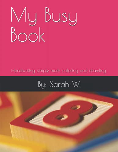 My Busy Book: Handwriting, Simple math and drawling