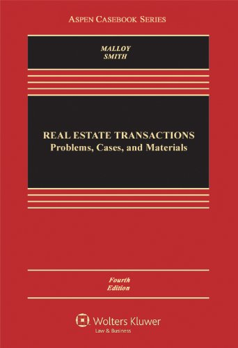 Real Estate Transactions: Problems, Cases, and Materials, Fourth Edition (Aspen Casebook Series)
