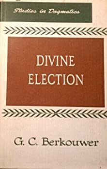 Hardcover Divine election (His Studies in dogmatics) Book