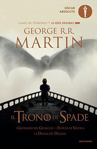 Il trono di spade. Libro quinto delle Cronache del ghiaccio e del fuoco. I guerrieri del ghiaccio-I fuochi di Valyria-La danza dei draghi (Vol. 5)