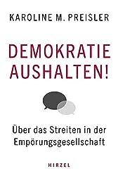 """""""Demokratie aushalten!"""" von Karoline M. Preisler"""