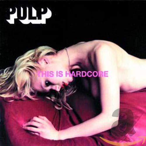 This Is Hardcore / Pulp