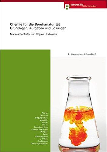 Chemie für die Berufsmaturität: Grundlagen, Aufgaben und Lösungen