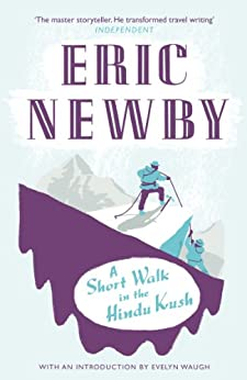 A Short Walk in the Hindu Kush by [Eric Newby]