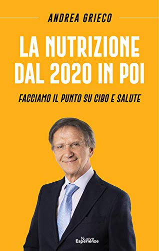La Nutrizione dal 2020 in poi: Facciamo il punto su cibo e salute (Italian Edition)