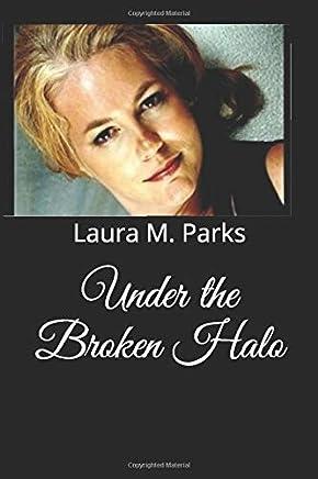 Under the Broken Halo