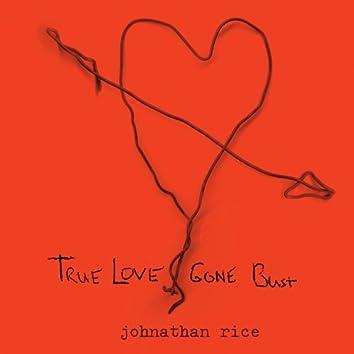 True Love Gone Bust (Internet Single)