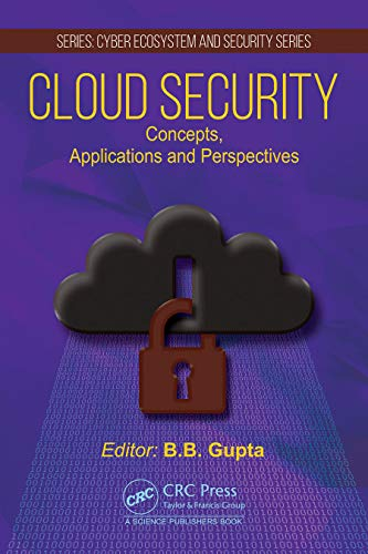 Cloud Security: Concepts, Applications and Perspectives (Cyber Ecosystem and Security)