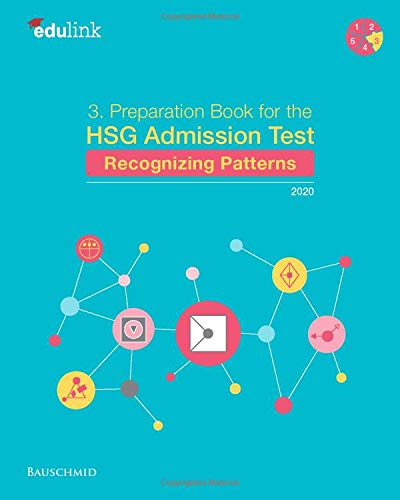 3. Preparation Book for the HSG Admission Test: Recognizing Patterns 2020 (Preparation for the St. Gallen Admission Test, Band 3)