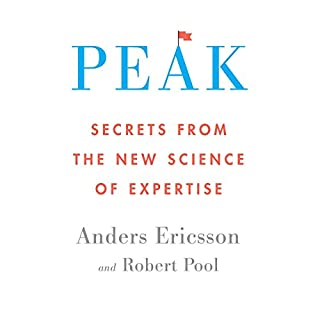 Peak     Secrets from the New Science of Expertise              By:                                                                                                                                 Robert Pool,                                                                                        Anders Ericsson                               Narrated by:                                                                                                                                 Sean Runnette                      Length: 10 hrs     2,947 ratings     Overall 4.7