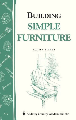 Building Simple Furniture: Storey Country Wisdom Bulletin A-06 (English Edition)