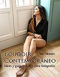 Boudoir Contemporáneo: Ideas y guía de poses para fotógrafos