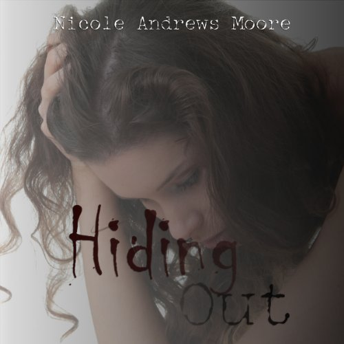 Hiding Out                   By:                                                                                                                                 Nicole Andrews Moore                               Narrated by:                                                                                                                                 Tim J Gracey                      Length: 8 hrs and 22 mins     4 ratings     Overall 2.3