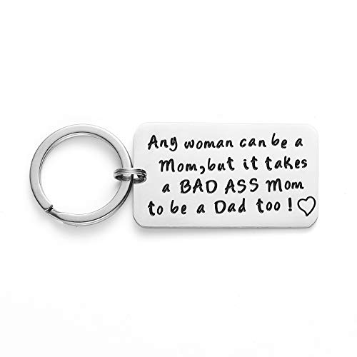 LParkin Single Mom Gifts Keychain Any Woman Can Be A Mom But It Takes a Bad Ass Mom to Be A Dad Too Mom Birthday Present (Keychain)