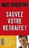 Sauvez votre retraite ! - Pocket - 07/11/2013