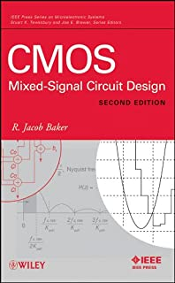 CMOS: Mixed-Signal Circuit Design (IEEE Press Series on Microelectronic Systems Book 16)
