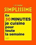 Simplissime En 30 minutes je cuisine pour toute la semaine de Jean-François Mallet
