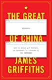 Great Firewall of China: How to Build and Control an Alternative Version of the Internet - James Griffiths