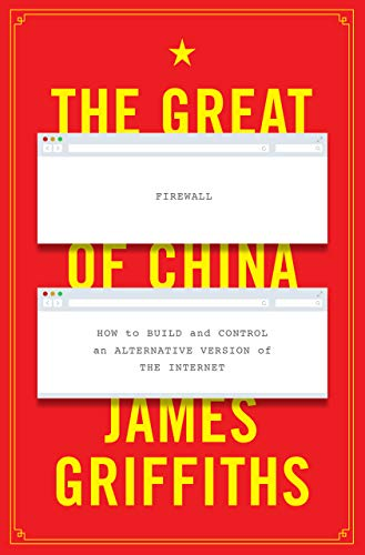 Great Firewall of China: How to Build and Control an Alternative Version of the Internet